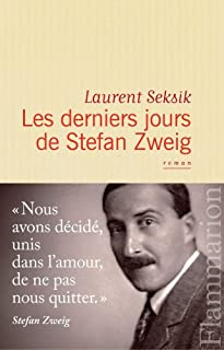 Les derniers jours de Stefan Zweig  : roman, Seksik, Laurent