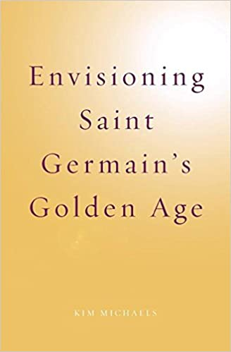 Envisioning Saint Germain's Golden Age (Spiritualising the World)