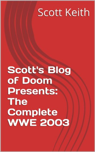 Scott's Blog of Doom Presents: The Complete WWE 2003 (2003 Present)