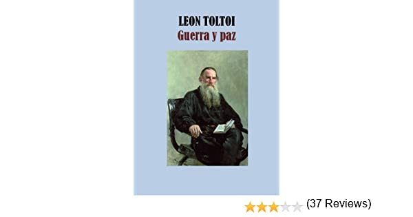 GUERRA Y PAZ eBook: TOLSTOI, LEON: Amazon.es: Tienda Kindle