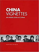 China Vignettes: An Inside Look at China