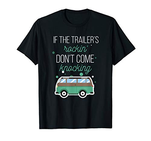 Camping Shirt - If the trailer's rockin' don't come knocking