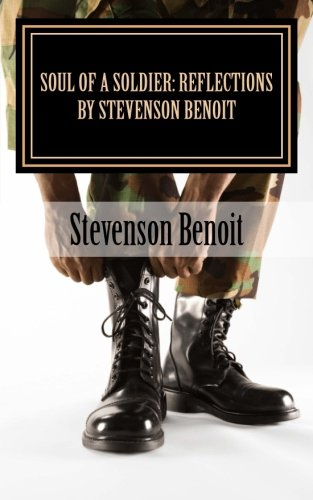 Book: Soul Of A Soldier - Reflections by Stevenson Benoit