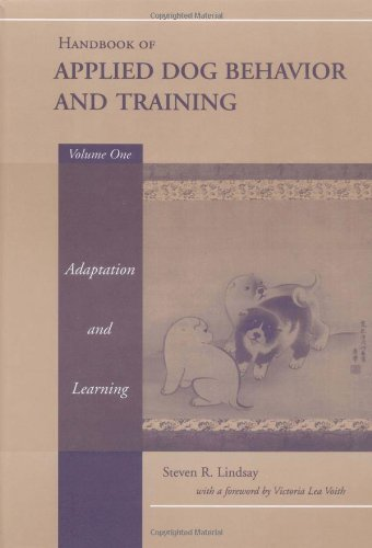 Handbook of Applied Dog Behavior and Training, Vol. 1:  Adaptation and Learning by Wiley-Blackwell