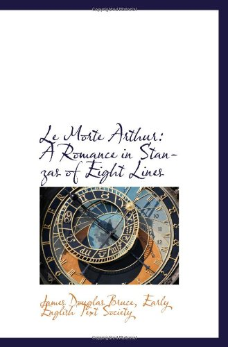 Le Morte Arthur: A Romance in Stanzas of Eight Lines PDF