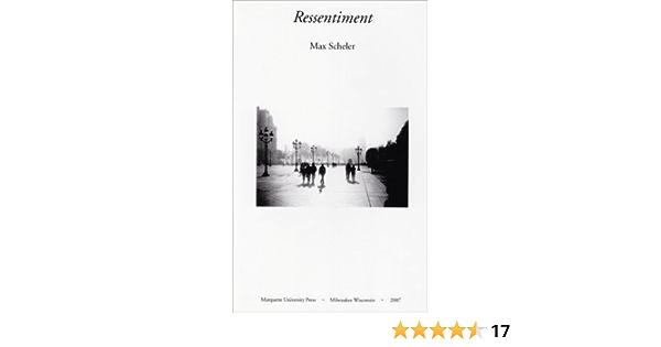 Scheler, M: Ressentiment Marquette Studies in Philosophy ...