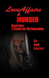 Love Affairs & Murder - Book One: A Bullet for My Valentine