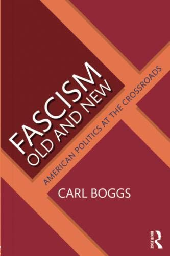 Fascism Old and New: American Politics at the Crossroads