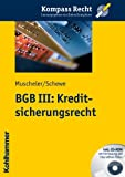 BGB III: Kreditsicherungsrecht, Muscheler, Karl-Heinz and Schewe, Anke, 3170217801