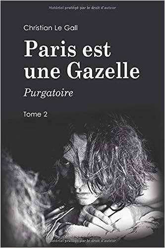 Amazon.fr - Paris est une Gazelle: Purgatoire - Le Gall, Christian ...