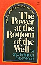 The power at the bottom of the well;: Transactional analysis and religious experience
