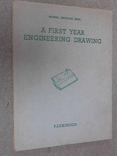 A FIRST YEAR ENGINEERING DRAWING. COVERING THE FIRST YEAR NATIONAL CERTIFICATE COURSE IN MECHNICAL ENGINEERING