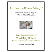 How to create a beautiful Vinyl Baby Reborn with Artistic Oils and Paints (Excellence in Reborn Artistry)