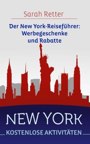 Download New York: Kostenlose Aktivitaten: Der New York-Reiseführer: Werbegeschenke und Rabatte (German Edition) pdf