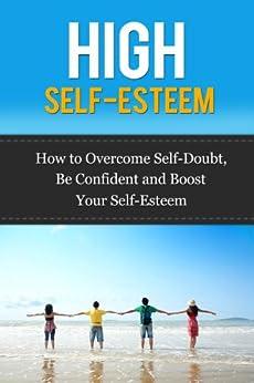 how to develop high self esteem