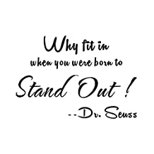 """Why Fit In When You Were Born To Stand Out Dr Seuss Home Mural DIY Quote Saying Inspirational Vinyl Wall Sticker Decals Transfer Removable Words Lettering Uplifting (Size1: 11.4"""" x 7.8"""")"""