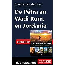 Randonnée de rêve - de Pétra au Wadi Rum, en Jordanie (French Edition)