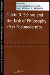 Calvin O. Schrag and the Task of Philosophy After Postmodernity (SPEP) Paperback