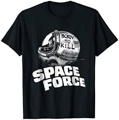 Born To Kill Space Force T-shirt
