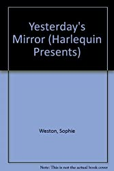 Yesterday's  Mirror (Harlequin Presents, No 957)