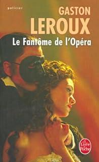 Le fantôme de l'Opéra, Leroux, Gaston