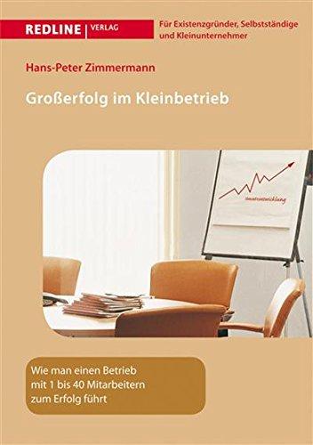 Großerfolg im Kleinbetrieb: Wie man einen Betrieb mit 1 bis 40 Mitarbeitern zum Erfolg führt (German Edition) (Qualität-mens)