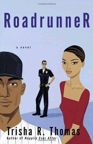 Roadrunner: A Novel