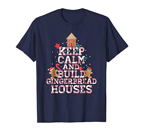 (Keep Calm And Build Gingerbread Houses Baking T-Shirt )
