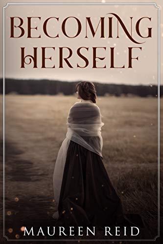 Becoming Herself by [Reid, Maureen]
