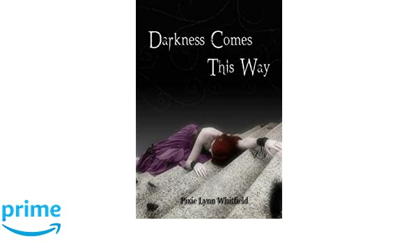 Darkness Comes This Way: Amazon.es: Pixie Lynn Whitfield ...