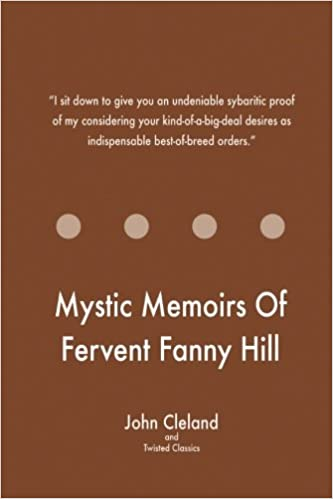 Mystic Memoirs Of Fervent Fanny Hill: Cleland, Twisted ...