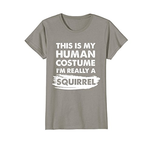 Womens This Is My Human Costume I'm Really a Squirrel Shirt Small Slate -