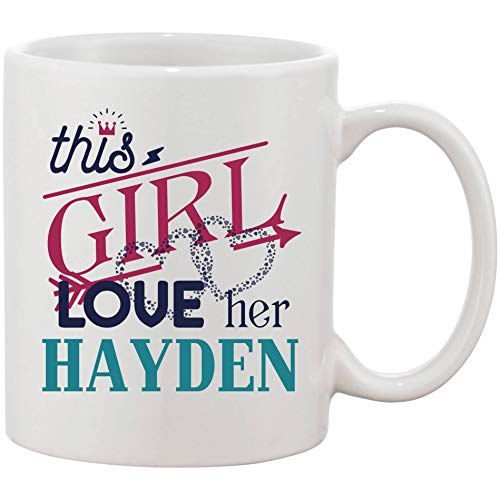 Funny Mug Gifts For Her, Wife - This Girl Love Her Husband Hayden - Ideas Gift For Wedding Anniversary, Birthday From Him, BoyFriend - Coffee Mug Tea Cup 11 oz Ceramic