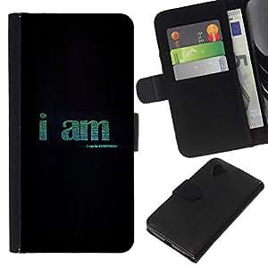All Phone Most Case / Oferta Especial Cáscara Funda de cuero Monedero Cubierta de proteccion Caso / Wallet Case for LG Nexus 5 D820 D821 // I AM - BE EVERYTHING
