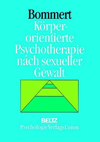 Körperorientierte Psychotherapie nach sexueller Gewalt (Book on Demand)