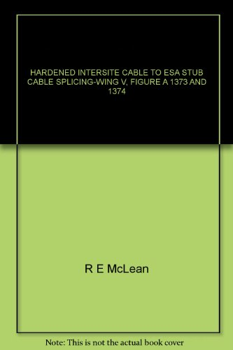 (HARDENED INTERSITE CABLE TO ESA STUB CABLE SPLICING-WING V, FIGURE A 1373 AND 1374 )