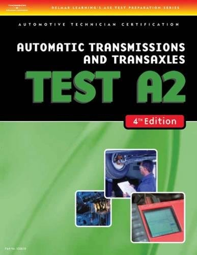 ASE Test Preparation- A2 Automatic Transmissions and Transaxles
