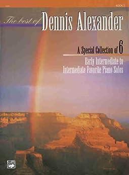 The Best of Dennis Alexander, Bk 2 by [Alexander, Dennis]