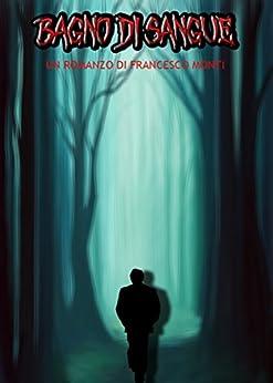 Bagno di sangue il campo estivo dell 39 orrore italian edition ebook francesco monti - Bagno di sangue ...