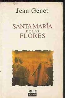 Santa María de las Flores par Jean Genet