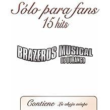 Solo Para Fans by Brazeros Musical De Durango (2009-10-13)