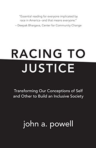 Racing to Justice: Transforming Our Conceptions of Self and Other to Build an Inclusive Society cover