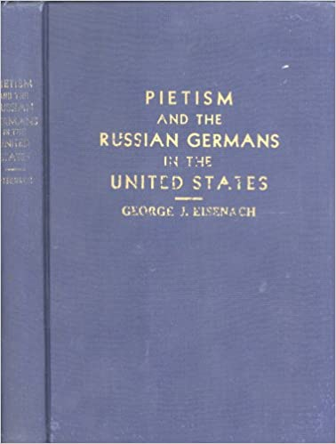 Pietism and the Russian Germans in the United States, George J. Eisenach