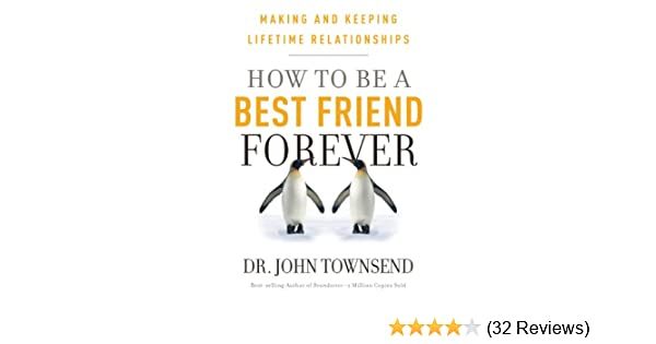 how to be a best friend forever making and keeping lifetime