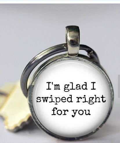 im-glad-i-swiped-right-for-you-tinder-key-chain-25mm-round-2-font-choices