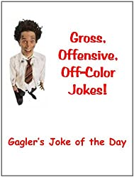 Gross, Offensive, Off-Color Dirty Jokes