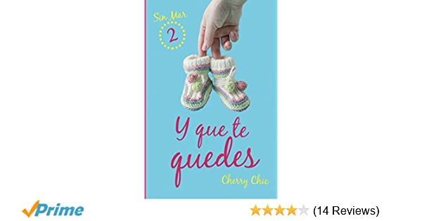 Amazon.com: Y que te quedes (Sin Mar) (Volume 2) (Spanish Edition) (9781545531952): Cherry Chic: Books