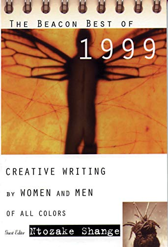 The Beacon Best of 1999: Creative Writing by Women and Men of All Colors (Beacon Anthology) ()