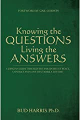 Knowing the Questions, Living the Answers Kindle Edition