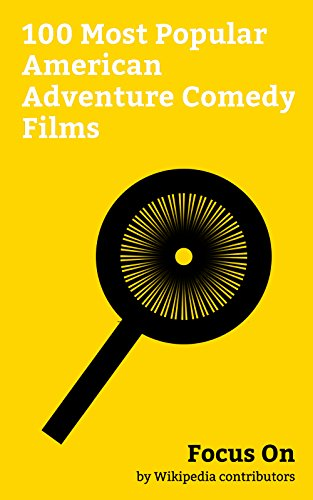 Focus On: 100 Most Popular American Adventure Comedy Films: Moana (2016 film), Guardians of the Galaxy (film), Zootopia, Sausage Party, Finding Dory, Jumanji: ... Grand Budapest Hotel, etc. (English Edition)